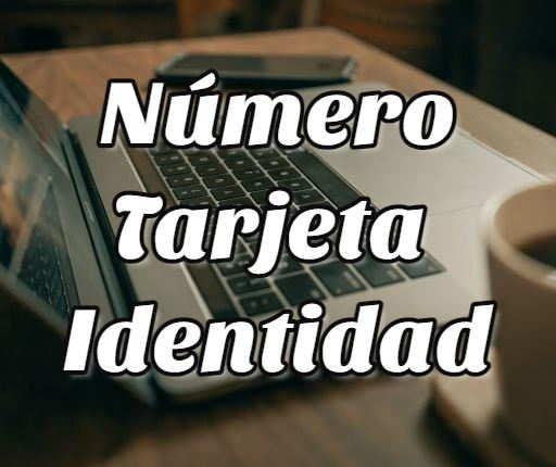 número tarjeta identidad